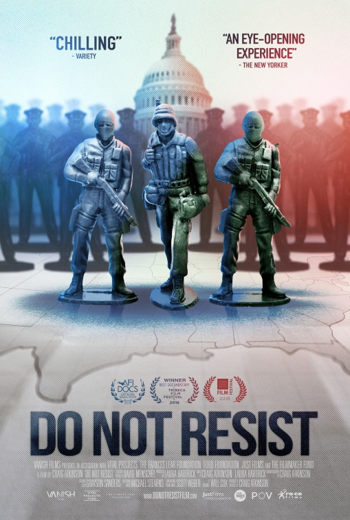 2017 Event -Film Screening: Do Not Resist – Feb 10, 2017  @7:00pm @ The Cinematheque, 1131 Howe St #200, Vancouver, BC V6Z2L7