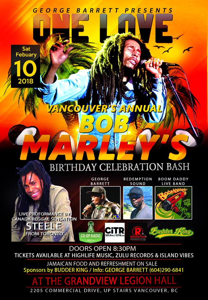 2018 Event:Community Event: Bob Marley's 73 Birthday bash – Feb 10, 2018 @ 8:30pm @ Grandview Legion Hall upstairs(Vancouver)