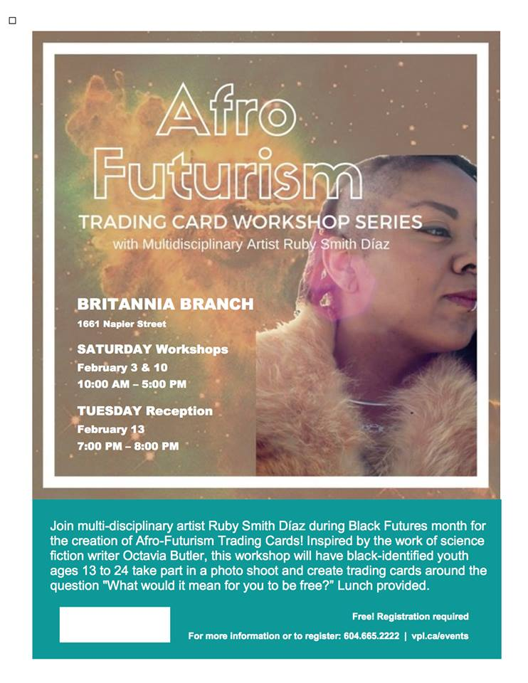 2018 Event:Youth Workshop: Afro-Futurism Trading Card Workshop Series for Black Youth (aged 13-24)– Feb 3 & 10 @ 10:00am-5pm & RECEPTION Tuesday Feb 13  (7pm-8pm) @ Vancouver Public Library (Brittania Branch) (Vancouver)