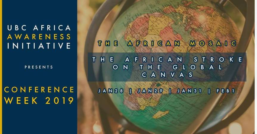 2019 Event -Community Event: UBC Africa Awareness Initiative Conference Week: The African Mosaic – January 28-Feb 1, 2019 @ 6:00pm-9:00pm @  UBC, 2329 West Mall(Vancouver)