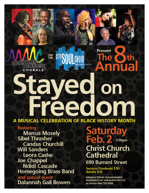 2019 Event -Community Event: 6th Annual Stayed on Freedom concert with the Marcus Mosely Chorale and the City Soul Choir and more- Feb 2, 2019 @ 7:30pm @ Christ Church Cathedral, 690 Burrard Street(Vancouver)