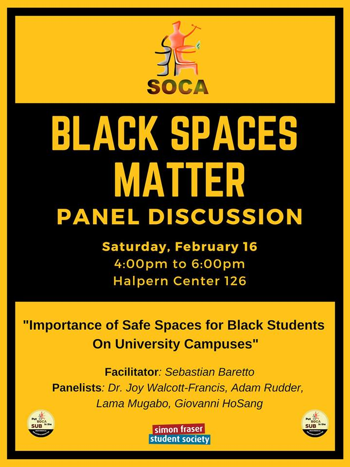 2019 Event -Community Event: Black Spaces Matter Panel Discussion: Importance of Black Spaces hosted by SFU Students of Caribbean & African Ancestry- Feb 16, 2019 @ 4:00pm @ Halpern Center 126, SFU 8888 University Drive (Burnaby)