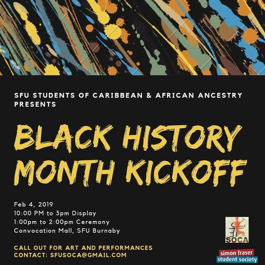 2019 Event -Community Event: Black History Month Kickoff And Intro Hosted by SFU Students of Caribbean & African Ancestry- Feb 4, 2019 @ 11:00am @ SFU Convocation Mall, (Burnaby)