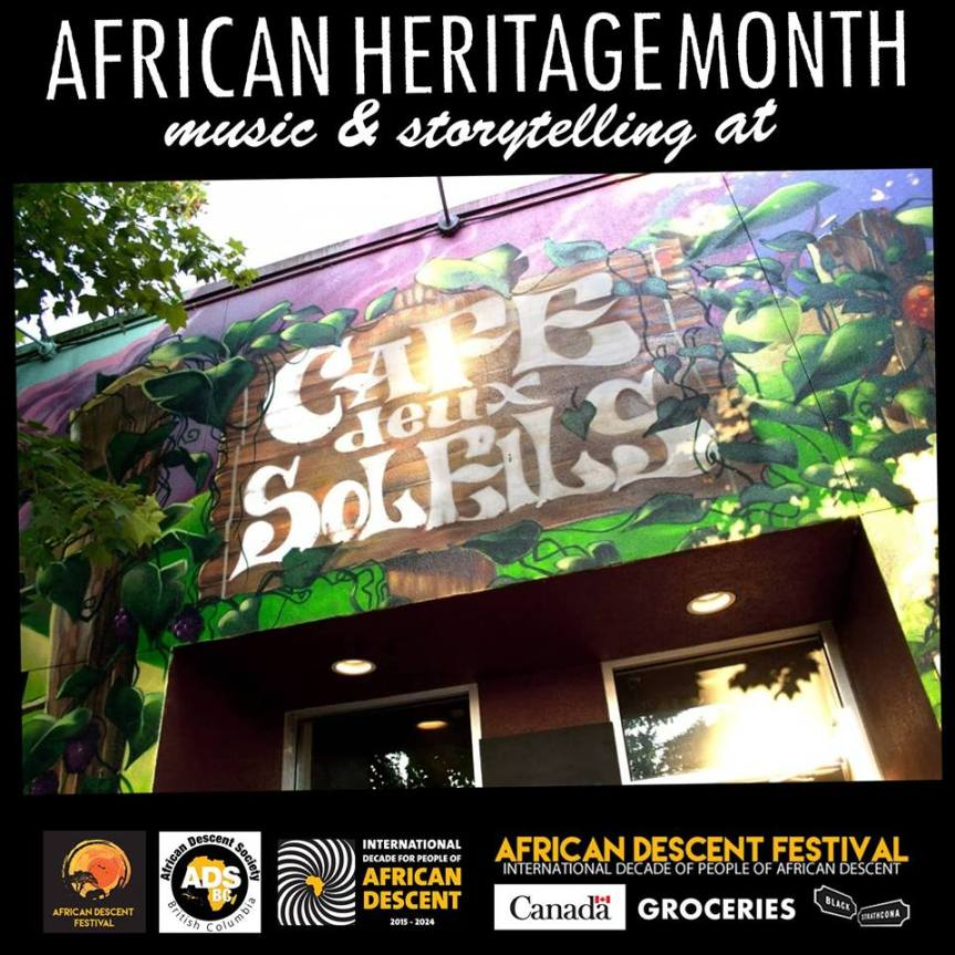 Community Event: African Heritage Month music and storytelling at Cafe Deux Soleils – February 15, 2019 @ 8:00pm @ 2096 Commercial Drive (Vancouver)