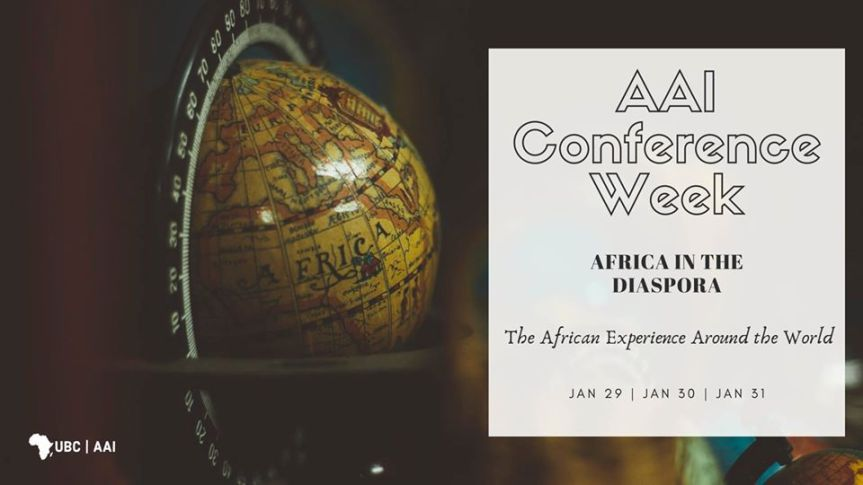 Community Event: UBC Africa Awareness Initiative Conference Week: The African Mosaic – January 29-31, 2020 @ 6:00pm-9:00pm @  UBC, 2329 West Mall (Vancouver)