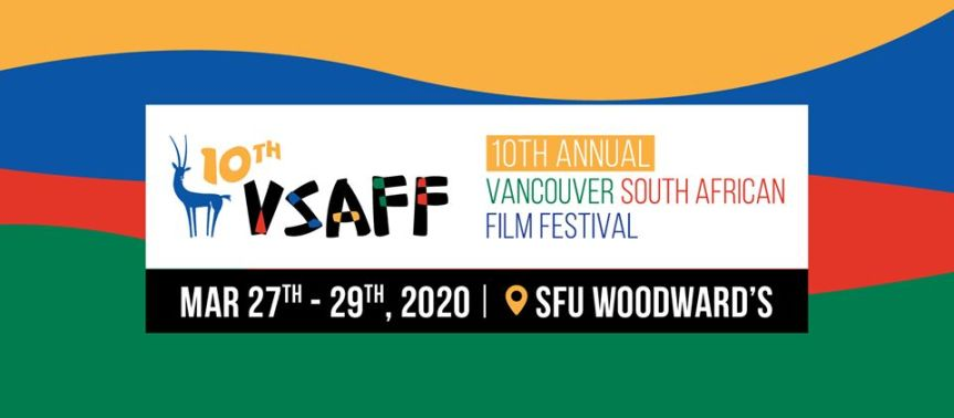 Film Festival: 10th Annual Vancouver South African Film Festival –March 27 -March 29, 2020  @ SFU Woodwards Theatre, 149 West Hastings Street (Vancouver)