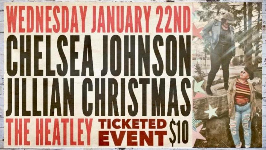 Performance:  Chelsea D.E Johnson//Jillian Christmas at The Heatley–  January 22, 2020 @ 8:00pm @ The Heatley 696 East Hastings (Vancouver)