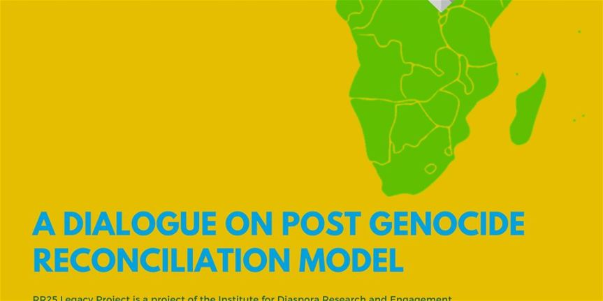 Community Event: RR25 Legacy Project – A Dialogue on Post Genocide Reconciliation Model–  February 22, 2020 @ 2:00pm-5:00pm @ Great Hall, 6133 University Boulevard , UBC,(Vancouver)