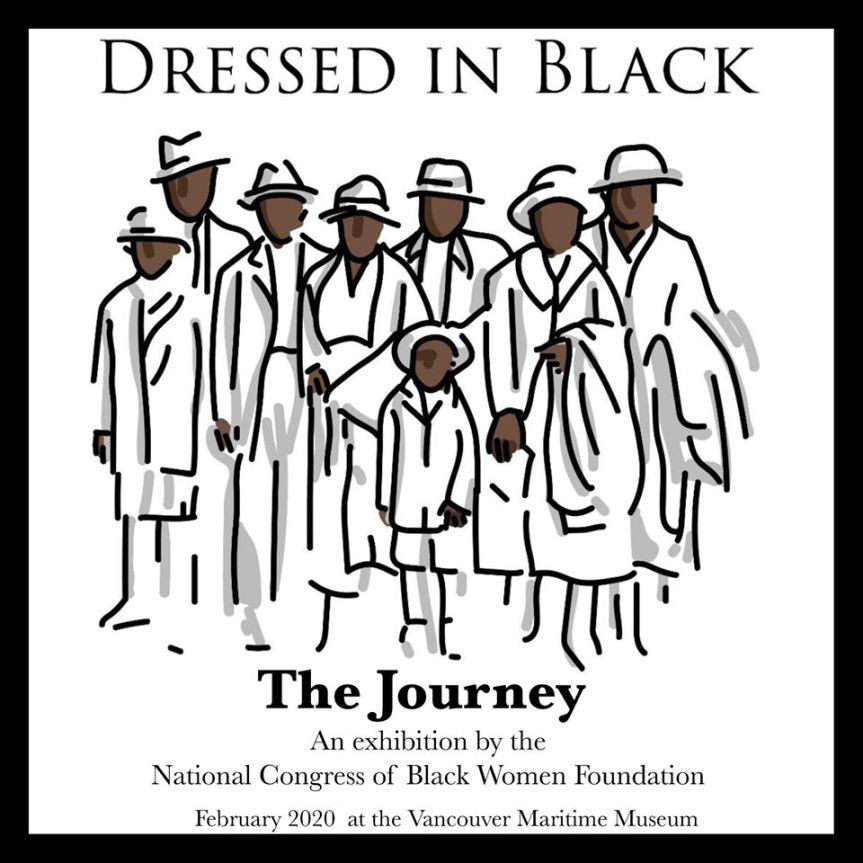 Exhibition: Dressed in Black: The Journey an exhibition by the National Congress of Black Women Foundation  February 2020 @ Vancouver Maritime Museum, 1905 Ogden Avenue in Vanier Park (Vancouver)