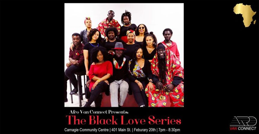 Community Event:  The Black Love Series hosted by Afro Van Connect and Carnegie Community Centre – February 20 @ 7:00PM @  401 Main St(Vancouver)