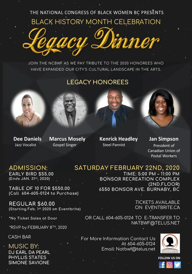 Community Event: NCBWF Black History Celebration – Legacy Dinner (National Congress of Black Women Foundation)-  February 22, 2020 @ 5pm-11pm-@ Bonsor Recreation Complex (3rd. Floor) 6550 Bonsor Ave. (Burnaby)