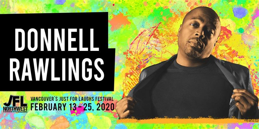 Performance:  JFL NorthWest presents Donnell Rawlings   –  February 13, 2020 @ 7:00pm @ Rio Theatre, 1660 East Broadway (Vancouver)