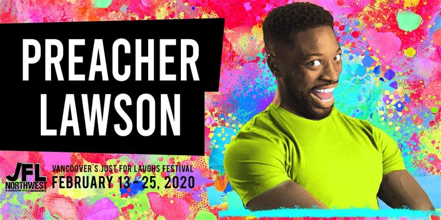 Performance:  JFL NorthWest presents Preacher Lawson  –  February 19, 2020 @ 7:00pm @ Biltmore Cabaret 2755 Prince Edward St (Vancouver)