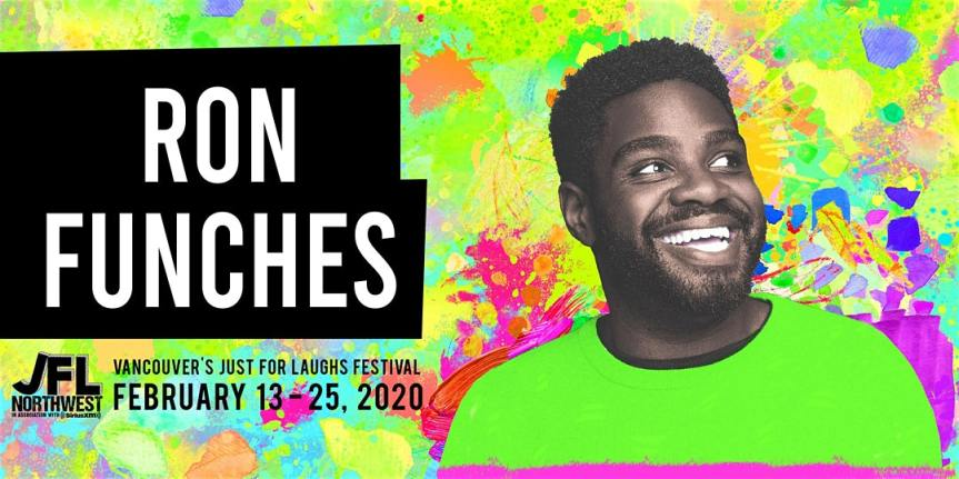 Performance:  JFL NorthWest presents Ron Funches   –  February 21, 2020 @ 7:00pm @ Rio Theatre, 1660 East Broadway (Vancouver)