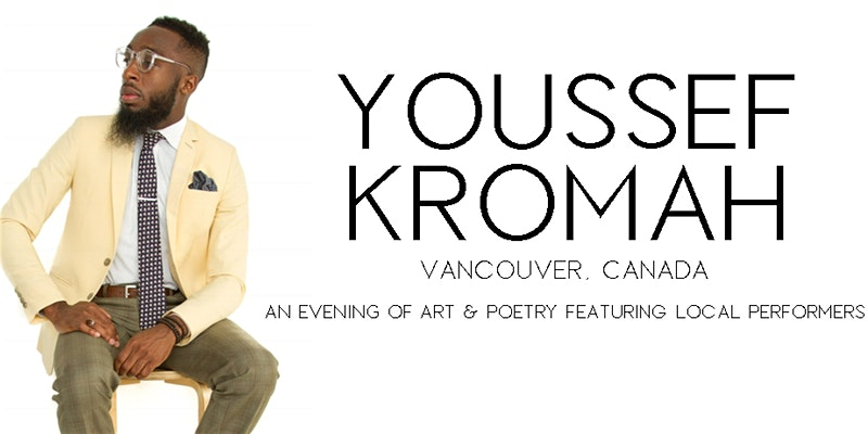 Community Event: Youssef Kromah in Vancouver: An evening of art & poetry featuring local perfomers – February 6, 2020   8:00pm – 11:00 pm @  Porto Café – 2207 Cambie Street(Vancouver)
