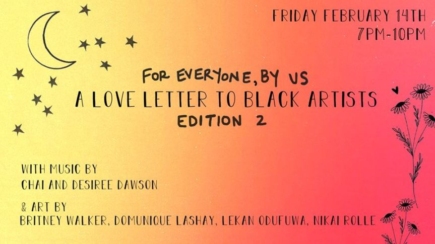 Community Event: For Everyone, By Us: A Love Letter to Black Artists| February 14, 2020  @ 7:00pm @ THE WAREHOUSE 550 MALKIN AVE (Vancouver)