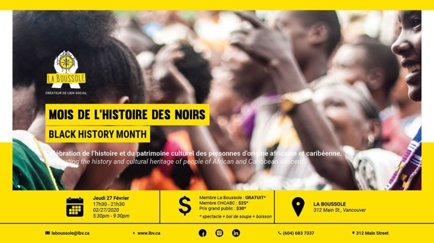 Community Event: Le mois de l'histoire des noirs / Black History Month 2020 · Hosted by La Boussole and Canadian Haitian Cultural Association of British Columbia | Feb 27, 2020 | 5:30pm-9:30pm | La Boussole #214 – 312 Main Street (Vancouver)