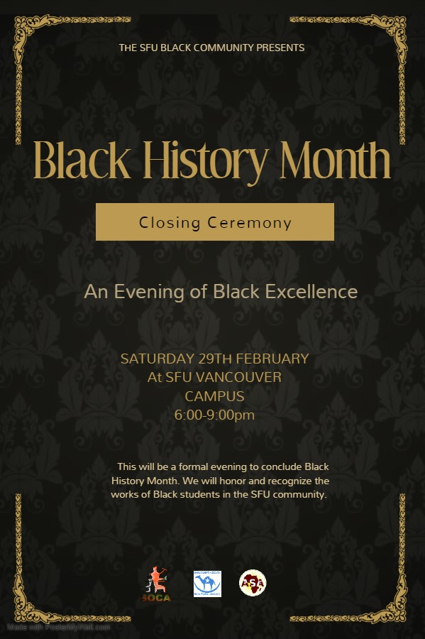 Community Event: Black History Month :Closing Ceremony hosted by SFU Students of Caribbean & African Ancestry, SFU African Students' Association and SFU Somali Students Association- February 29, 2020 @ 6:00pm @ SFU Harbour Centre,515 West Hastings Street (Vancouver)