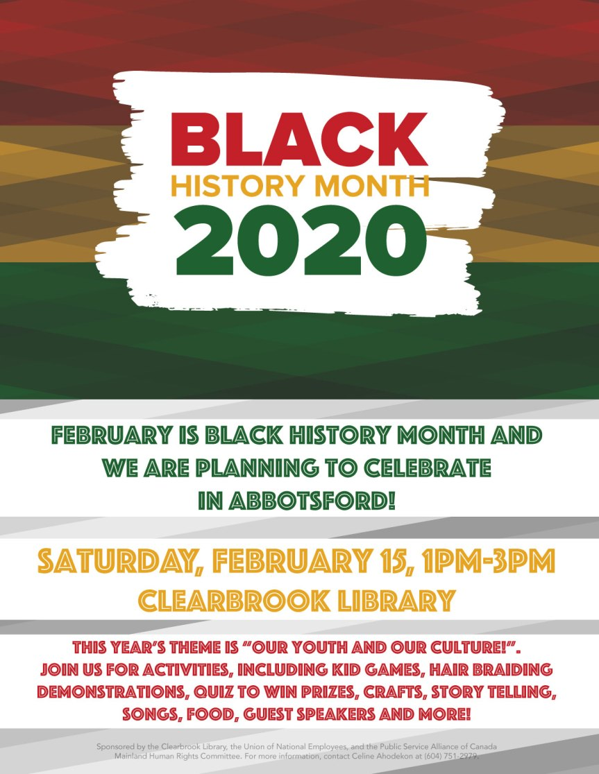 Community Event:  Black History Month Celebration – Abbotsford–  February 15, 2020 | 1:00pm-3:00pm| @ Clearbrook Library, 32320 George Ferguson Way (Abbotsford)