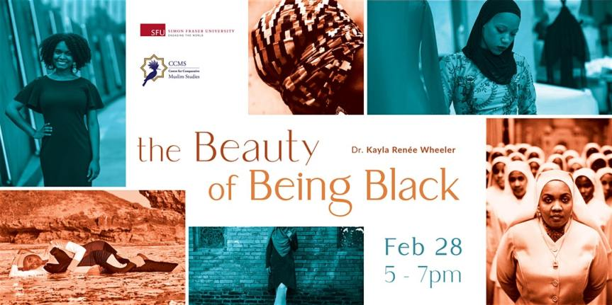 Community Event: The Beauty of Being Black · Hosted by by SFU Centre for Comparative Muslim Studies  | Feb 28, 2020|5:00pm-7:00pm |Simon Fraser University (Harbour Centre Campus)  515 West Hastings Street (Vancouver)