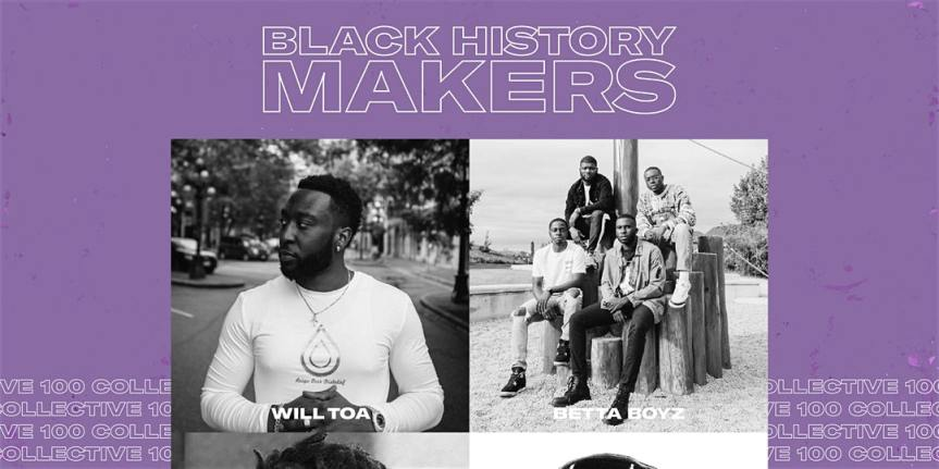 Community Event: 100 Collective: Black History Maker| Friday, Feb 28th @ 8pm  @  Kiss & Tell Lounge, 1240 Thurlow Street, Vancouver, BC (Vancouver)