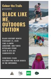 Community Event:  Colour the Trails presents: Black Like Me -Outdoor editions -February 21, 2020 | 6:30pm @ Arc'teryx Kitsilano 2033 W 4th Ave (Vancouver)