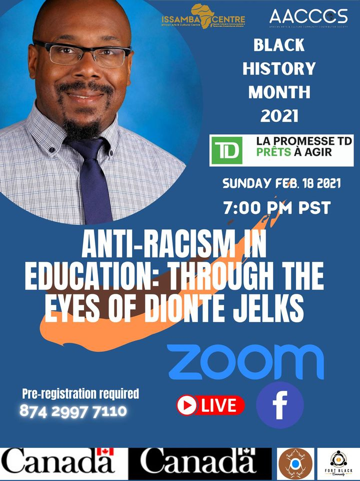 Virtual Event (Discussion):  Anti-racism in Education: Through the Eyes of Dionte Jelks– February 18, 2021 @ 7:00pm – [African Arts & Cultural Society – Issamba Centre]