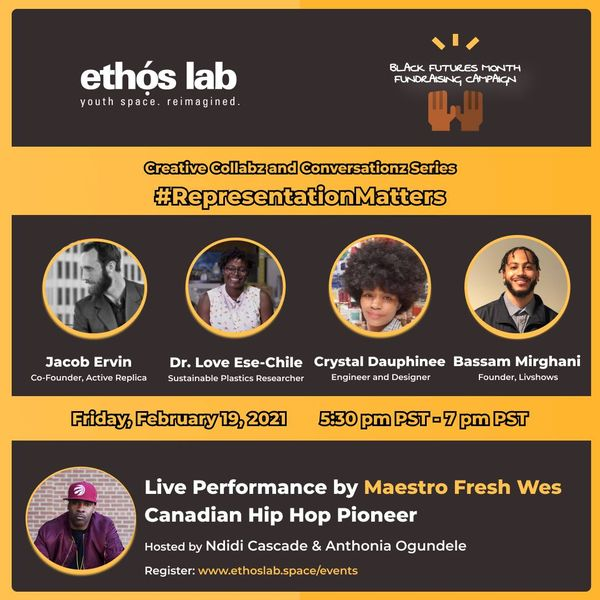 Virtual Event (Event/Fundraiser):  Join us for this Event and Open House! #Representation Matters: A Creative Collabz and Conversationz event.– February 19, 2021 @ 5:30pm – [Ethọ́s Lab]